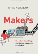 Chris-Anderson-Makers-Das Internet der Dinge- die nächste industrielle Revolution