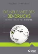 Fabricated – Die neue Welt des 3D-Drucks (deutsche Ausgabe)
