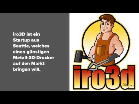 iro3d präsentiert Metall 3D-Drucker für 5000 Dollar