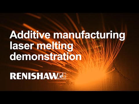Renishaw 3D Printing - Additive Manufacturing - Laser Melting Demonstration