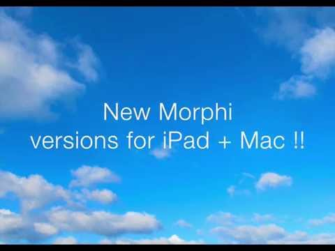 New versions of Morphi for iPad + Mac!!