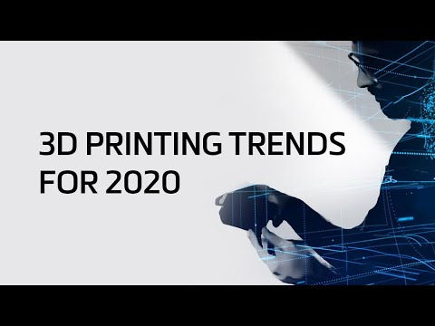3D Printing Trends for 2020