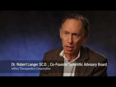 Professor Dr. Robert Langer Sc.D on InVivo Therapeutics' Scaffold Technology