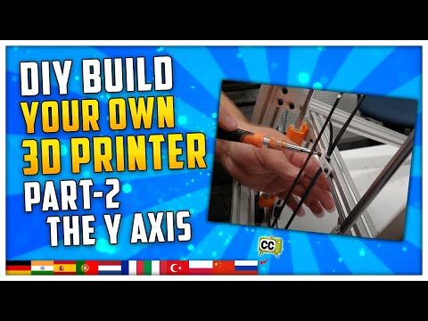 DIY 3D Printer Build - Part 2 : The Y Axis