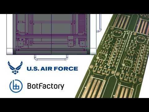 USAF Awards BotFactory Contract to Develop Next-Generation in PCB 3D Printing