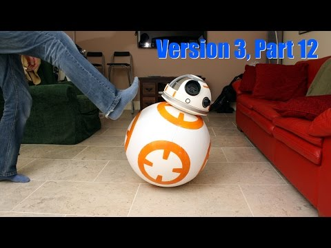 XRobots - Star Wars BB-8 Droid *VERSION 3 PART 12*, STABILITY UPDATE & Head | James Bruton
