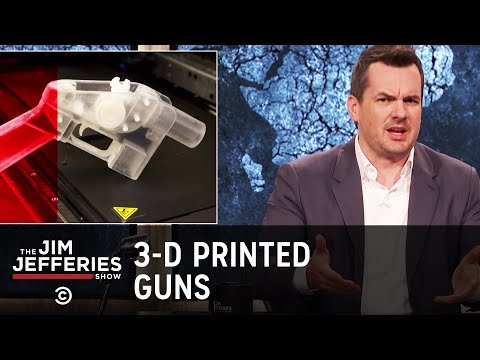 3D-Printed Guns Are Only a Few Clicks Away - The Jim Jefferies Show