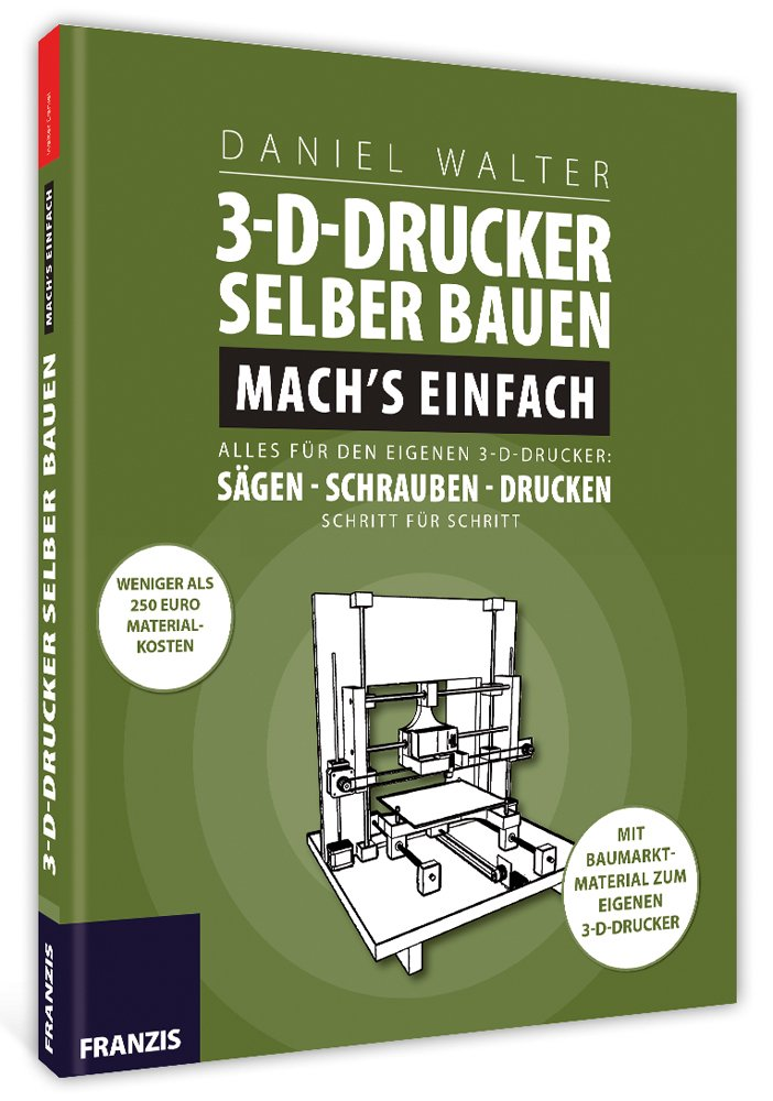 3d drucker selber bauen mach s einfach ein franzis. Black Bedroom Furniture Sets. Home Design Ideas