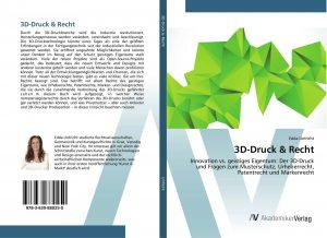 Cover 3D Druck Recht 300x218 - 3D-Druck und Recht – was Sie als Anwender wissen sollten