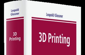 3D Printing – Recht, Wirtschaft und Technik des industriellen 3D-Drucks