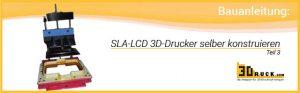 SLA LCD selber konstruieren 3 neu 300x93 - Bauanleitung: SLA-LCD 3D-Drucker selber konstruieren - Teil 3