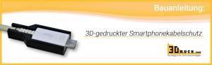 3D gedruckter Smartphonekabelschutz 1 300x93 - DIY: Anleitung für 3D-gedruckten Smartphonekabelschutz