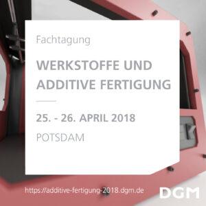 """2018 05 25 TG AF2018 Loto DGM NL 05 vdb 300x300 - Fachtagung """"Werkstoffe und Additive Fertigung 2018"""""""