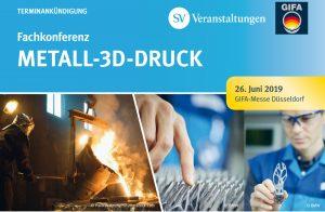 Metall 3D Druck 2019 Seite 1 300x196 - 1. Fachkonferenz: Metall-3D-Druck auf der GIFA in Düsseldorf 2019